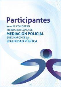 Participantes en el III Congreso Iberoamericano de Mediación Policial