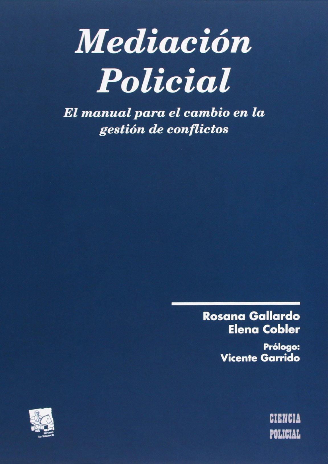 Mediación Policial. El manual para el cambio en la gestión de conflictos