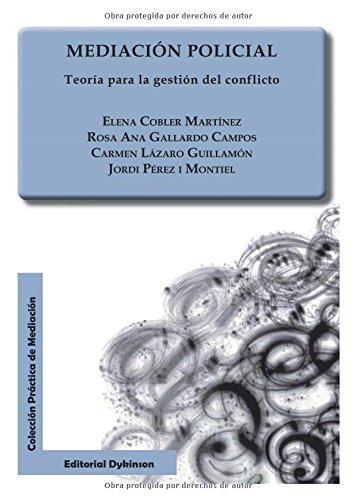 Mediación policial. Teoría para la gestión del conflicto