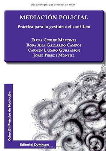 Mediación policial. Práctica para la gestión del conflicto